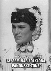 Zbornik radova 13 Seminara folklora Panonske zone